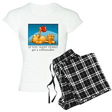 IF YOU WANT PERKY... Pajamas