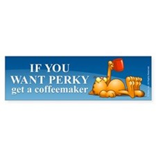 IF YOU WANT PERKY... Sticker (Bumper)
