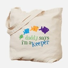 Im A Keeper Tote Bag
