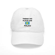 There Is No Place Like Palau Baseball Cap