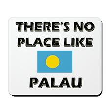 There Is No Place Like Palau Mousepad