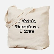 I Think Therefore I Draw Tote Bag