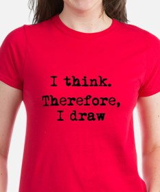I Think Therefore I Draw Tee
