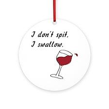 I don't spit... Ornament (Round)