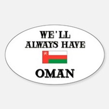 We Will Always Have Oman Oval Decal