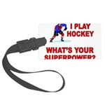 I PLAY HOCKEY WHATS YOUR SUPERPOWER Large Luggage