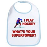 I PLAY HOCKEY WHATS YOUR SUPERPOWER Bib