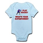 I PLAY HOCKEY WHATS YOUR SUPERPOWER Infant Bodysui
