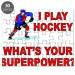 I PLAY HOCKEY WHATS YOUR SUPERPOWER Puzzle