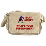 I PLAY HOCKEY WHATS YOUR SUPERPOWER Messenger Bag
