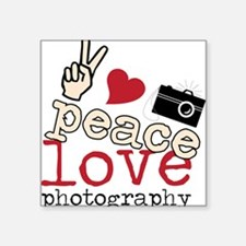 "Peace Love Photography Square Sticker 3"" x 3"""