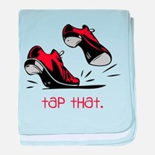 Tap That baby blanket