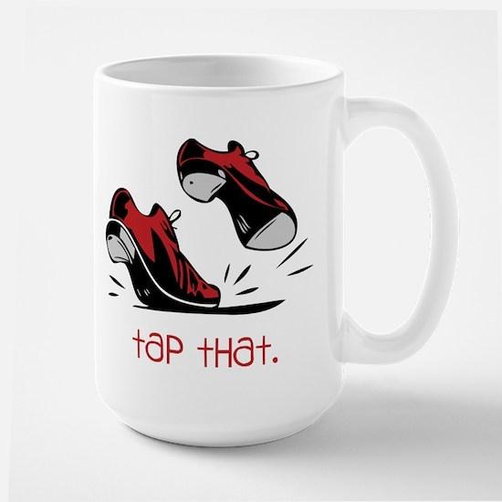 Tap That Large Mug