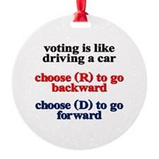 Voting Is Like Driving A Car Ornament
