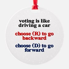 Voting Is Like Driving A Car Round Ornament