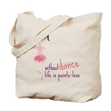 Without Dance Tote Bag