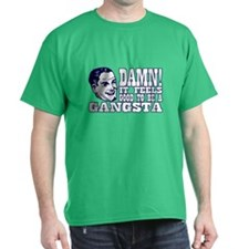 Damn, it feels good to be a gangsta! T-Shirt