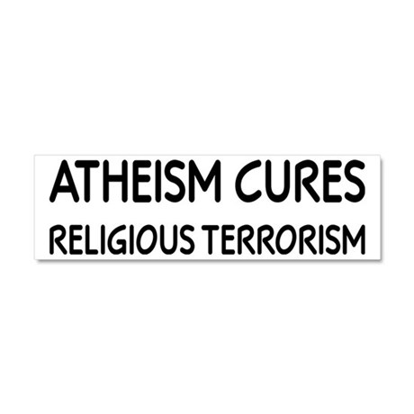 Atheism Cures Religious Terrorism Car Magnet 10 x