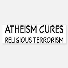 Atheism Cures Religious Terrorism Sticker (Bumper)