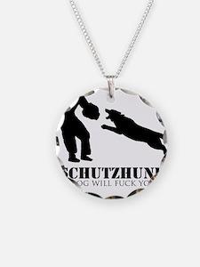 Schutzhund - My dog will fuck you up! Necklace Cir