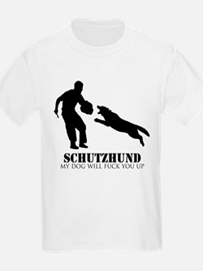 Schutzhund - My dog will fuck you up! T-Shirt