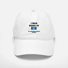 I Was Born In The Northern Mariana Islands Baseball Baseball Cap