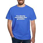 Im Silently Correcting Your Grammar Dark T-Shirt
