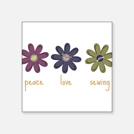 "Peace Love Sewing Square Sticker 3"" x 3"""