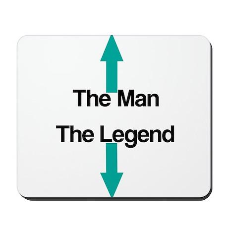 The Man, The Legend Mousepad