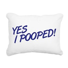 I Pooped Today! Rectangular Canvas Pillow