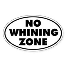 No Whining Zone Decal