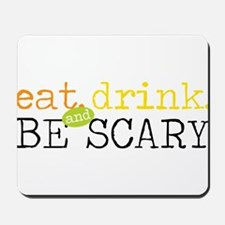 Be Scary Mousepad