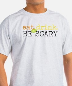 Be Scary T-Shirt