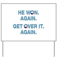 Obama Won. Get Over It. Yard Sign