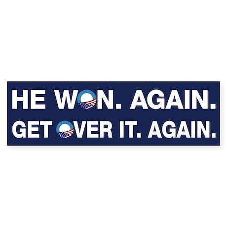 Obama Won. Get Over It. Sticker (Bumper)