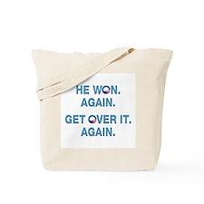 Obama Won. Get Over It. Tote Bag