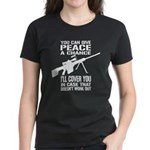 You Can Give PEACE a Chance... Women's Dark T-Shir