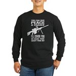 You Can Give PEACE a Chance... Long Sleeve Dark T-