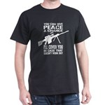You Can Give PEACE a Chance... Dark T-Shirt