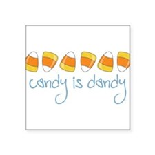 "Candy Is Dandy Square Sticker 3"" x 3"""