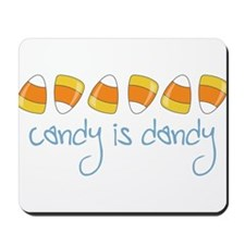 Candy Is Dandy Mousepad