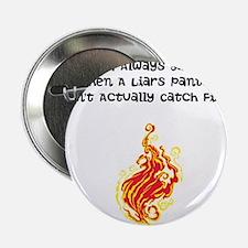 "Liar, Liar, Pants on Fire 2.25"" Button"