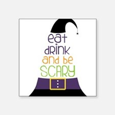 """Be Scary Square Sticker 3"""" x 3"""""""