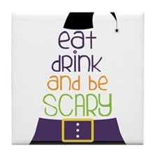 Be Scary Tile Coaster