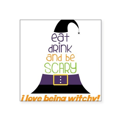 "Love Being Witchy Square Sticker 3"" x 3"""