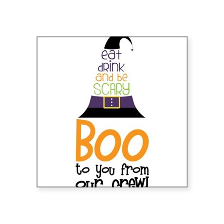 "Boo To You Square Sticker 3"" x 3"""