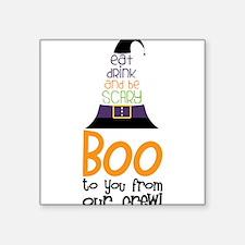 "Boo To You Square Sticker 3"" x 3"""