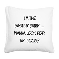 Wanna Look for my Eggs? Square Canvas Pillow