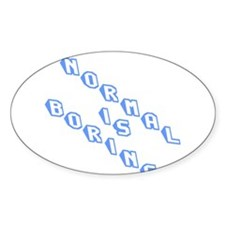 Normal is boring - sl Decal