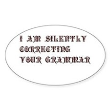 I am silently correcting your grammar - pre Sticke